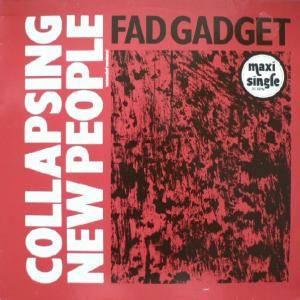 Fad Gadget: Collapsing New People - Cover