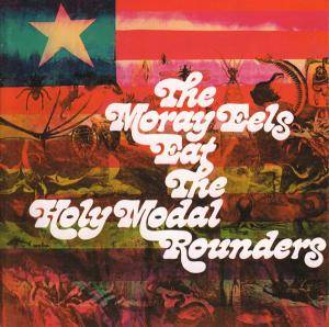 Cover - Holy Modal Rounders, The: Moray Eels Eat The Holy Modal Rounders, The