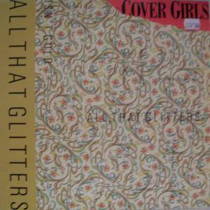 Cover - Cover Girls, The: All That Glitters Isn't Gold
