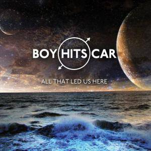 Cover - Boy Hits Car: All That Led Us Here