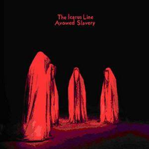 Cover - Icarus Line, The: Avowed Slavery