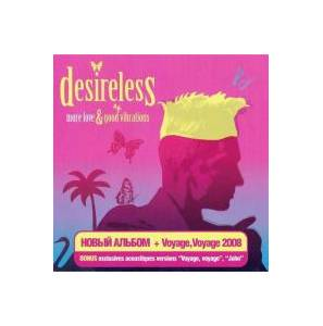 Cover - Desireless: More Love & Good Vibrations