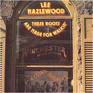 Cover - Lee Hazlewood: These Boots Are Made For Walkin'