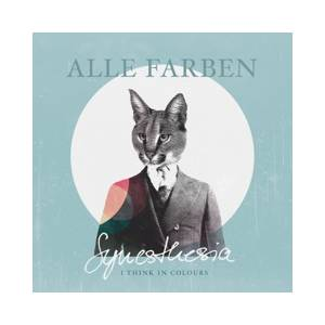 Alle Farben: Synesthesia - I Think In Colours - Cover