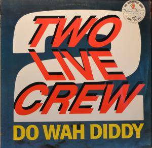 Cover - 2 Live Crew: Do Wah Diddy