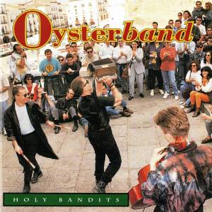 Cover - Oysterband: Holy Bandits