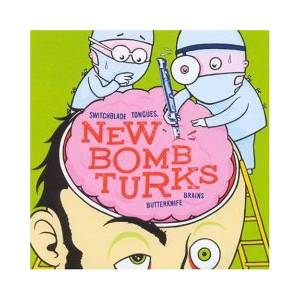 New Bomb Turks: Switchblade Tongues, Butterknife Brains - Cover