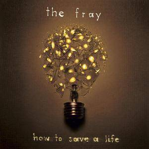 The Fray: How To Save A Life (CD) - Bild 1
