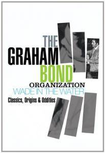 Cover - Graham Bond Organization, The: Wade In The Water - Classics, Origins & Oddities