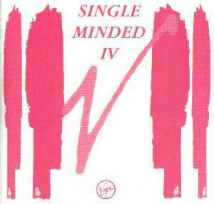 Virgin: Single Minded IV » A Collection Of Virgin Tracks For Spring 1991 - Cover