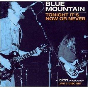 Cover - Blue Mountain: Tonight It's Now Or Never
