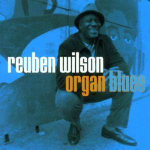Cover - Reuben Wilson: Organ Blues