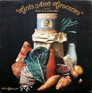 Cover - Little Milton: Grits Ain't Groceries