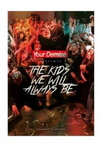 Cover - Your Demise: Kids We Will Always Be, The