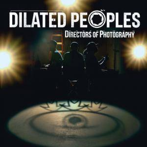 Cover - Dilated Peoples: Directors Of Photography