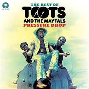 Cover - Toots & The Maytals: Pressure Drop - The Best Of Toots & The Maytals