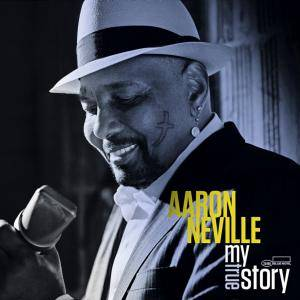 Aaron Neville: My True Story - Cover