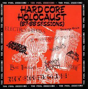 Hardcore Holocaust (87-88 Sessions) - The Peel Sessions - Cover