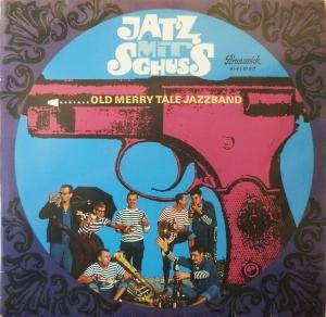 Cover - Old Merry Tale Jazz Band: Jatz Mit Schuss