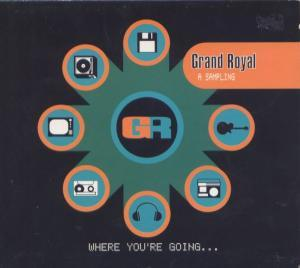 Grand Royal A Sampling - Where You're Going... - Cover