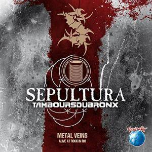 Sepultura: Metal Veins - Alive At Rock In Rio - Cover