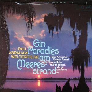 Cover - Paul Abraham: Ein Paradies Am Meeresstrand - Paul Abraham Welterfolge