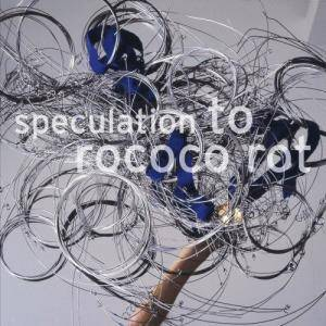 Cover - To Rococo Rot: Speculation