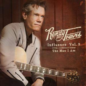 Randy Travis: Influence Vol. 2: The Man I Am - Cover