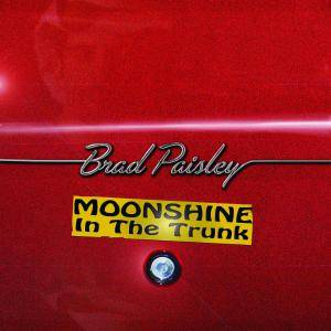 Brad Paisley: Moonshine In The Trunk - Cover
