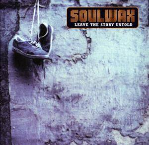 Cover - Soulwax: Leave The Story Untold