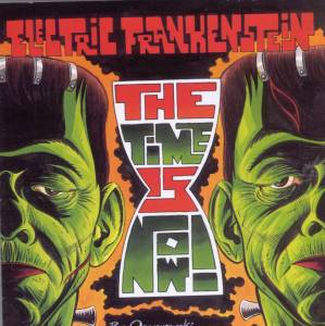 Cover - Electric Frankenstein: Time Is Now!, The