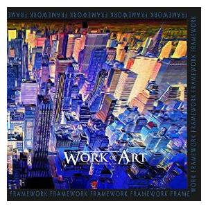 Cover - Work Of Art: Framework