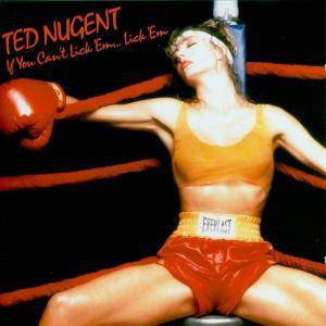 Cover - Ted Nugent: If You Can't Lick 'em...Lick 'em