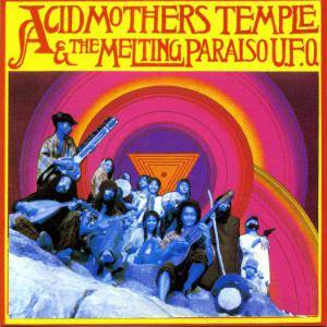 Cover - Acid Mothers Temple & The Melting Paraiso U.F.O.: Acid Mothers Temple & The Melting Paraiso U.F.O.