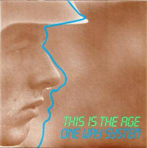Cover - One Way System: This Is The Age