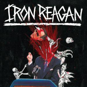Iron Reagan: The Tyranny Of Will (CD) - Bild 1