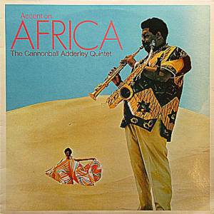 Cover - Cannonball Adderley Quintet, The: Accent On Africa