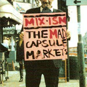 Cover - Mad Capsule Markets, The: Mix-Ism