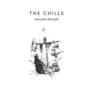 Cover - Chills, The: Somewhere Beautiful