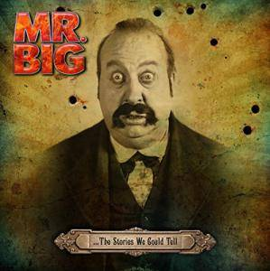 Mr. Big: ... The Stories We Could Tell - Cover