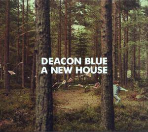 Cover - Deacon Blue: New House, A