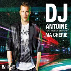 Cover - DJ Antoine: Ma Chérie (Feat. The Beat Shakers)