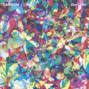 Cover - Caribou: Our Love