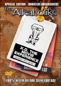 Cover - Tha Alkaholiks: X. O. - The Movie Experience - Access All Area - Special Edition - Unrated! Uncensored!