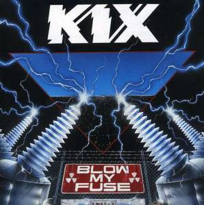 Kix: Blow My Fuse - Cover