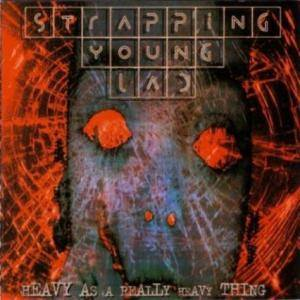 Strapping Young Lad: Heavy As A Really Heavy Thing (CD) - Bild 1