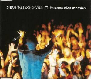 Die Fantastischen Vier: Buenos Dias Messias (Single-CD) - Bild 1