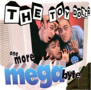 Toy Dolls: One More Megabyte - Cover