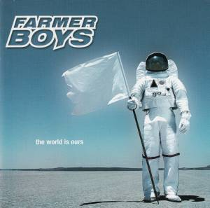 Cover - Farmer Boys: World Is Ours, The