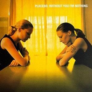 Placebo: Without You I'm Nothing - Cover